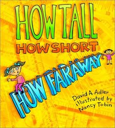 How Tall, How Short, How Far Away? by David A. Adler, http://www.amazon.com/dp/0823416321/ref=cm_sw_r_pi_dp_yq9Trb00TZWEA/184-9361644-7897566