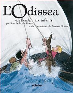 """L'Odissea explicada als infants de Rosa Navarro Durán. Col. Clàssics explicats als infants, Ed. Edebé. """"En aquest bellíssim relat es narren les aventures que viu Ulisses –conegut com a Odisseu a Grècia– navegant per la Mediterrània. Grans tempestes assoten la seva nau perquè el déu del mar, Posidó, no l'estima gens. No obstant això, el protegeix la deessa de la saviesa, Atena. Mentrestant, a la seva terra, l'illa d'Ítaca, l'esperen la seva fidel esposa, Penèlope, i el seu fill Telèmac…"""