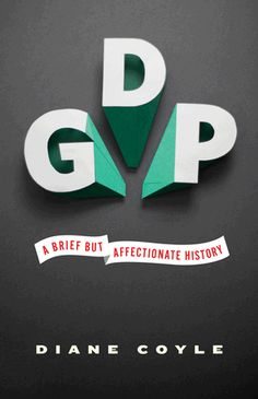 LSE Review of Books – Book Review: GDP: A Brief but Affectionate History by Diane Coyle