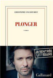 Plonger - Prix Renaudot des Lycéens - une oeuvre touchante sur un couple moderne qui essaye de s'aimer dans un monde où cela est de plus en plus difficile.