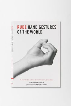 """""""Rude Hand Gestures of the World"""" - Urban Outfitters, $12.95"""