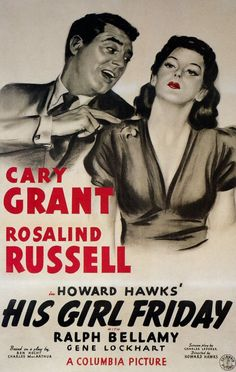 His Girl Friday Directed by Howard Hawks. Starring Cary Grant, Rosalind Russell, and Ralph Bellamy. Classic Movie Posters, Movie Poster Art, Classic Movies, Old Movies, Vintage Movies, Vintage Posters, 1940s Movies, Best Romantic Comedies, Howard Hawks
