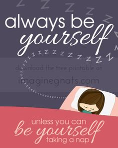 free printable: always be yourself || imagine gnats