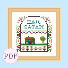 PDF Cross Stitch Sampler Hail Satan INSTANT DOWNLOAD by DisorderlyStitches on Etsy https://www.etsy.com/listing/129303883/pdf-cross-stitch-sampler-hail-satan
