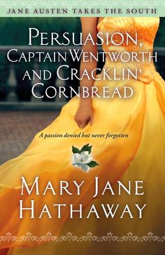 Hope In Every Season: Persuasion, Captain Wentworth and Cracklin' Cornbread --- Book Review & Giveaway