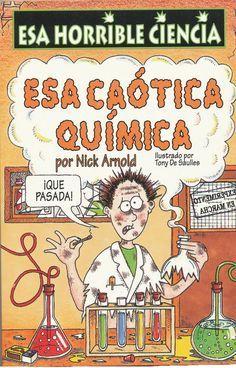 Este libro trata de los aspectos más divertidos y fascinantes de la química, aquellos que más nos interesan a los no expertos, como las asquerosas mezclas verdes e burbujeantes, las pociones repugnantes y a veces tóxicas, los tubos de ensayo, los olores apestosos, las explosiones y detonaciones, los descubrimientos ingeniosos... Descubre los extraordinarios experimentos que salieron mal, los secretos de algunos raros científicos y prueba a hacer tus propios experimentos químicos en la… Physical Geography, Science Articles, Organic Chemistry, School Resources, Biology, Physics, Childhood, Author, Teaching