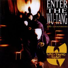 Wu-Tang Clan, Enter the Wu-Tang: 36 Chambers (1993) - The 50 Best Hip-Hop Album Covers | Complex UK
