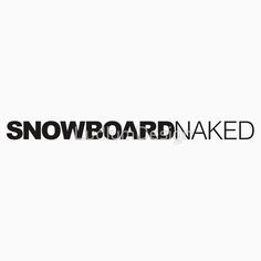 Snowboard Naked