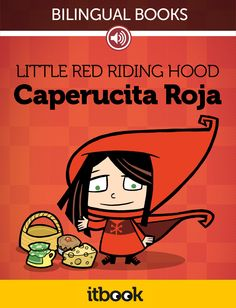 Made specially for the Ibooks Store  https://itunes.apple.com/us/book/caperucita-roja-little-red/id596470866?l=es&mt=11    Recordings in both English and Spanish.  Link to select language in all scenes. Illustrated vocabulary and reading comprehension tests