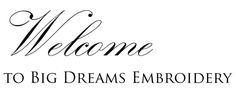 Applique Designs, Machine Embroidery Patterns, In The Hoop Banners and Projects | Big Dreams Embroidery