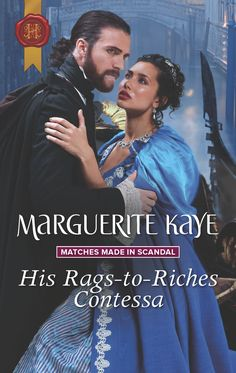 His Rags-to-Riches Contessa (Matches Made in Scandal Book by Marguerite Kaye romance novels books lisa kleypas Action Adventure ebook hardcover series teen love story Historical Romance Books, Romance Novels, High Society, Match Making, Scandal, Book 1, Chemistry, Love Story, Reading