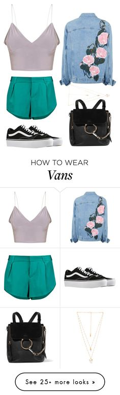"""""""You're beautiful"""" by wanderlustpan on Polyvore featuring Alice + Olivia, Vans, Chloé and Natalie B"""