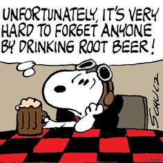 Unfortunately, its very hard to forget anyone by drinking root beer~.