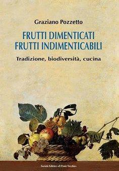 #letture #Frutti dimenticati, Frutti indimenticabili #tradizione #biodiversità #cucina