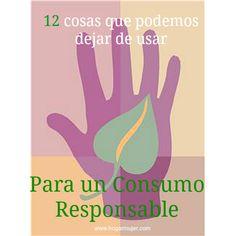 12 cosas que podemos dejar de usar para un consumo responsable