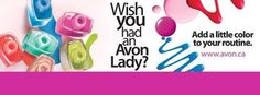 To register with me in Canada go to http://www.avon.ca/ and enter Brigitte Giunta has your Rep and if you wish to sell avon please email me b_giunta@hotmail.com For US you can register but the order must come to me and then be parcel posted to you. Payments are made by email transfers or Pay Pal thank you