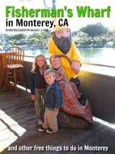 Fisherman's Wharf in Monterey and three other fun, free things to do in Monterey, CA with kids.