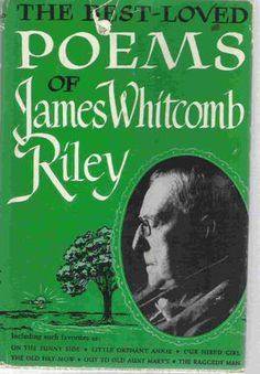 The Best Loved Poems of James Whitcomb Riley...... LOVE!!! My Granny read this to me when I was little :)