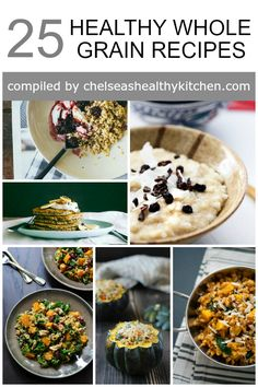 25 healthy whole grain recipes to bust you out of your quinoa rut!