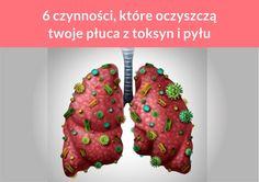 6 czynności, które oczyszczą twoje płuca z toksyn i pyłu