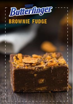 It doesn't get much easier than four ingredients. Combined to make a delicious sweet treat that will melt in your mouth, Butterfinger Brownie Fudge is an easy dessert that is filled with chopped up pieces of BUTTERFINGER® candy bars. Sprinkle a little extra on top for an additional crispety, crunchety, peanut-buttery taste.