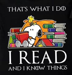 That's what I do- I read and I know things! Snoopy with books :) I Love Books, Good Books, Books To Read, My Books, Snoopy Love, Charlie Brown And Snoopy, Snoopy Pictures, Snoopy Quotes, Woodstock