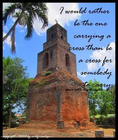 I would rather be the one carrying a cross that be the cross for somebody to carry. (-eve's little big thought-)