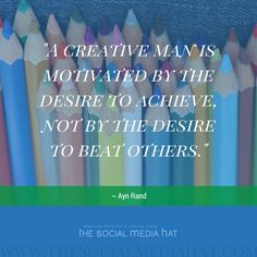 """A creative man is motivated by the desire to achieve, not by the desire to beat others."" ~ Ayn Rand     #Quote #MotivationMonday #QuoteGraphic"