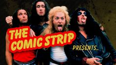 """The Comic Strip Presents -- """"Composed of a virtual who's who of British comedians--including Jennifer Saunders and Dawn French--the Comic Strip crew offers up spot-on parodies of pop culture phenomena, homing in on heavy metal bands, TV talk shows, Alfred Hitchcock and more."""""""