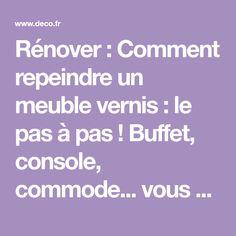 Rénover : Comment repeindre un meuble vernis : le pas à pas ! Buffet, console, commode... vous souhaitez relooker un meuble vernis en le repeigna