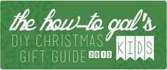 The How-To Gal: DIY Christmas Gift Guide