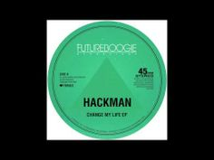 "Hackman ""Change My Life"""