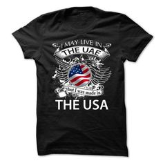 I May Live In The UAE But I Was Made In The USA (NEW) - #gift amor #novio gift. SAVE => https://www.sunfrog.com/LifeStyle/I-May-Live-In-The-UAE-But-I-Was-Made-In-The-USA-NEW.html?68278