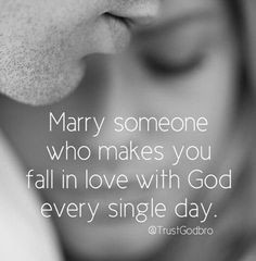 Marry Someone Who Makes You Fall In Love With God Every Single Day quotes quote god religious quotes god quotes quotes about religion religious life quotes god love quotes Jean 3 16, Bible Quotes, Me Quotes, Qoutes, Family Quotes, Godly Man Quotes, Adonai Elohim, 5 Solas, Godly Dating