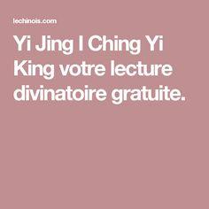 Yi Jing I Ching Yi King votre lecture divinatoire gratuite.