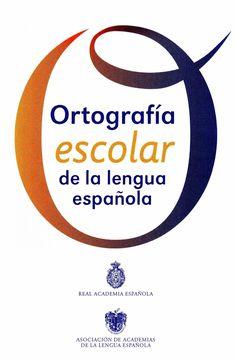 ORTOGRAFIA escolar de la lengua española.  LINGUISTICA  LENGUAJE NUEVA ORTOGRAFIA  ESPAÑOL