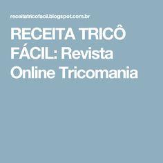 RECEITA TRICÔ FÁCIL: Revista Online Tricomania