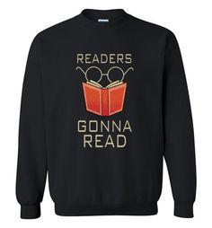 nice Readers Gonna Read Sweatshirt