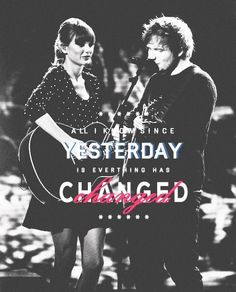 Everything Has Changed by Taylor Swift and Ed Sheeran