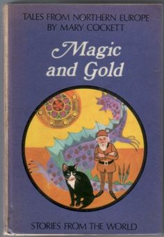 Magic and Gold: Tales from Northern Europe by Mary Cockett