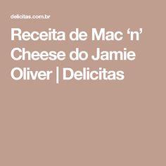 Receita de Mac 'n' Cheese do Jamie Oliver   Delicitas