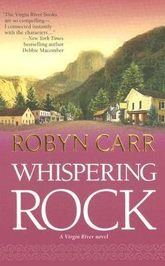Whispering Rock by Robyn Carr.  I plan on reading the entire series in between other books.