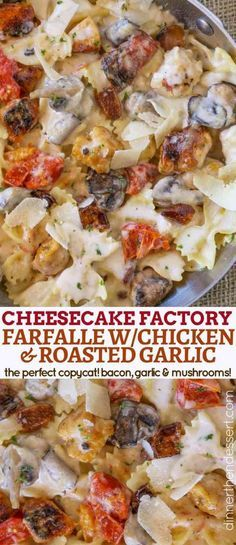 The Cheesecake Factory Farfalle with Chicken and Roasted Garlic is a perfect copycat of my favorite creamy, cheesy bacon and mushroom pasta dish and one of the most popular recipes on the menu! MY OTHER RECIPES Farfalle Recipes, Pasta Recipes, Chicken Recipes, Cooking Recipes, Healthy Recipes, Dessert Recipes, Salad Recipes, Dinner Recipes, Arrows