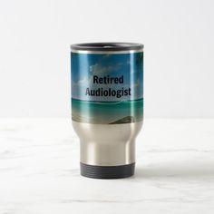 Retired Audiologist Travel Mug