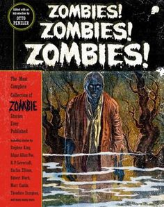Zombies! Zombies! Zombies!is the darkest, the living-deadliest, scariest--and dare we say most tasteful--collection of zombie stories ever assembled. It's so good, it's a no-brainer.