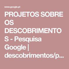 PROJETOS SOBRE OS DESCOBRIMENTOS - Pesquisa Google | descobrimentos/projeto 2015-16 | Pinterest | Searching