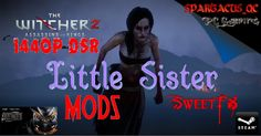 """The witcher 2 """"Little Sisters"""" 1440P DSR + Mods + SweetFX Asus Strix GTX..."""