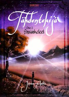 Jorma Aalto: Tähdentekijä, osa 1 Ensiaskeleet. Marketiimi. Ilmestyy lokakuu 2016.  #fantasia #nuortenkirjallisuus Aalto, Neon Signs, Fantasy
