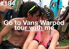 Você vai para a turnê do Vans Warped comigo