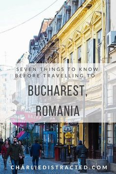 Seven things to expect when visiting Bucharest, Romania